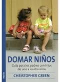 Domar niños. Guía para los padres con hijos de 1 a 4 años