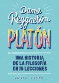 Dame reggaetón, Platón Una historia de la filosofía en 15 lecciones