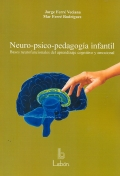 Neuro-psico-pedagogía infantil. Bases neurofuncionales del aprendizaje cognitivo y emocional.
