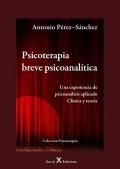 Psicoterapia breve psicoanalítica Una experiencia de psicoanálisis aplicado. clínica y teoría