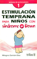 Estimulación temprana para niños con Síndrome de Down 1. Manual de autocuidado