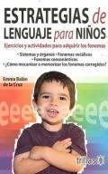 Estrategias de lenguaje para niños. Ejercicios y actividades para adquirir los fonemas.