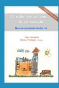El niño con autismo en la escuela. Claves para una inclusión educativa real