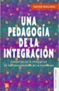Una Pedagogía de la Integración. Competencias e integración de los conocimientos en la enseñanza
