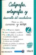 Caligrafía, ortografía y desarrollo del vocabulario. Método con letra cursiva y script. 2 primaria