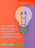 Trastornos neurológicos, evaluación y rehabilitación neuropsicológica.