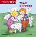 Vamos a la granja. Tus primeros libros de Teo.