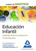 Educación infantil. Exámenes prácticos resueltos. Cuerpo de maestros.