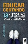Educar contando. 18 historias para comprender la adolescencia