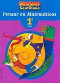 Pensar en matemáticas. 1º E.S.O. Vacaciones Santillana.