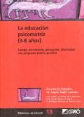 La educación psicomotriz (3-8 años). Cuerpo, movimiento, percepción, afectividad: una propuesta teórico-práctica.