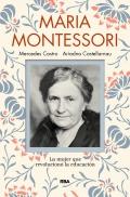 María Montessori. La mujer que revolucionó la educación.