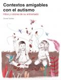Contextos amigables con el autismo: hilos y colores de su entramado