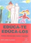 Edúca-te, edúca-los. Manual práctico para padres y maestros.