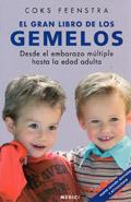 El gran libro de los gemelos. Desde el embarazo múltiple hasta la edad adulta.