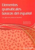Elementos gramaticales básicos del español. Con ejercicios prácticos resueltos.