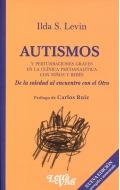 Autismos y perturbaciones graves en la clínica psicoanalítica con niños y bebés. De la soledad al encuentro con el Otro