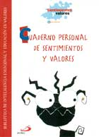 Cuaderno personal de sentimientos y valores. Biblioteca de inteligencia emocional y educación en valores. Sentimientos y valores