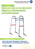 Intervención en la atención higiénico-alimentaria en instituciones. Atención socio sanitaria a personas dependientes en instituciones sociales. Módulo formativo II.