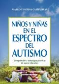 Niños y niñas en el espectro del autismo. Comprensión y estrategias prácticas de apoyo educativo
