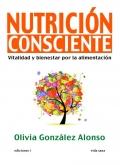 Nutrición consciente. Vitalidad y bienestar por la alimentación.