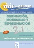 Orientación, motricidad y representación 2.1 Programa de estimulación de las capacidades cognitivas. Vivir con calidad.