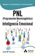 PNL (Programación neurolingüística) e inteligencia emocional. Mejorar la creatividad y la comunicación.
