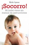 ¡ Socorro !. Mi bebé viene sin manual de instrucciones.