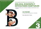 Dificultades específicas de lectoescritura: dislexia, disgrafía y dificultades habituales. Nivel 3