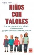 Niños con valores. Ideas y ejercicios para infundir valores humanos y potenciar la autoestima en los niños.