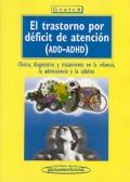 El trastorno por déficit de atención (ADD-ADHD). Clínica, diagnostico y tratamiento en la infancia, la adolescencia y la adultez.