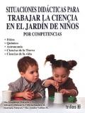 Situaciones didácticas para trabajar la ciencia en el jardín de niños por competencias.