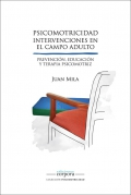 Psicomotricidad. Intervenciones en el campo adulto. Prevención, educación y terapia psicomotriz.