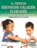 El proceso observación- evaluación- planeación en el currículum de High Scope. Compendio de lecturas.