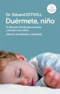 Duérmete, niño. El método estivill para enseñar a dormir a los niños. Edición actualizada y ampliada