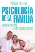 Psicologia de la familia. Conocernos más para convivir mejor.