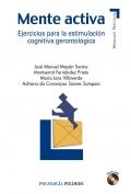 Mente activa. Ejercicios para la estimulación cognitiva gerontológica. (Con CD)