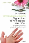 El gran libro de homeopatía para niños. Guía práctica para el cuidado de la salud infantil.