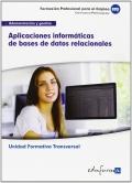 Aplicaciones informáticas de bases de datos relacionales. Unidad formativa transversal. Administración y gestión.