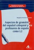 Aspectos de gramática del español coloquial para profesores de español como L2.
