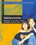 Adolescentes. Relaciones con los padres, drogas, sexualidad y culto al cuerpo.