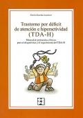 Trastorno por déficit de atención e hiperactividad ( TDA-H ). Manual de protocolos clínicos para el diagnóstico y el seguimiento del TDA-H.