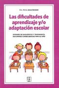 Las dificultades de aprendizaje y/o adaptación escolar. Errores de diagnóstico y tratamiento: sus graves consecuencias para el niño.