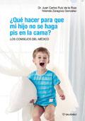 ¿Qué hacer para que mi hijo no se haga pis en la cama? Los consejos del médico