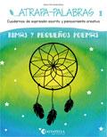 Atrapa-palabras 3. Cuadernos de expresión escrita y pensamiento creativo. Rimas y pequeños poemas