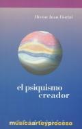 El psiquismo creador. Teoría y clínica de procesos terciarios.