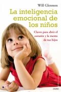 La inteligencia emocional de los niños. Claves para abrir el corazón y la mente de tus hijos.