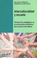 Interculturalidad y escuela. Perspectivas pedagógicas en la construcción comunitaria de la escuela intercultural.