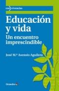 Educación y vida. Un encuentro imprescindible