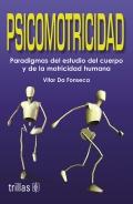Psicomotricidad. Paradigmas del estudio del cuerpo y de la motricidad humana